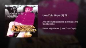 Gooddy Ezike - Uwa Zulu Onye (P) 76